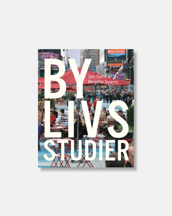 Bylivsstudier by Jan Gehl