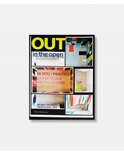 Out in the Open - Malene Landgreen Projects 2003-2013