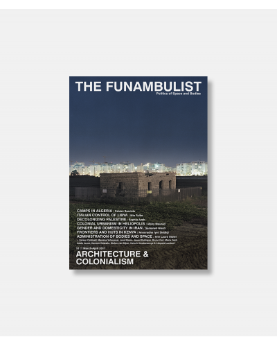 The Funambulist No. 10 - Architecture & Colonialism