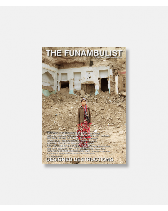 The Funambulist No 11 2017 - Designed Destructions