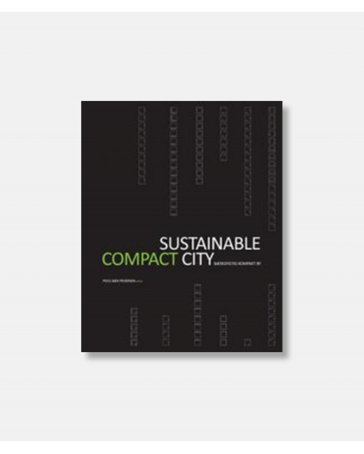 Bæredygtig kompakt by / Sustainable Compact City
