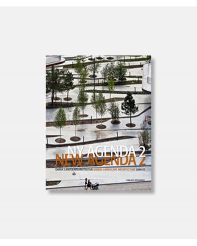 Ny agenda 2 - Dansk landskabsarkitektur 2009-2013