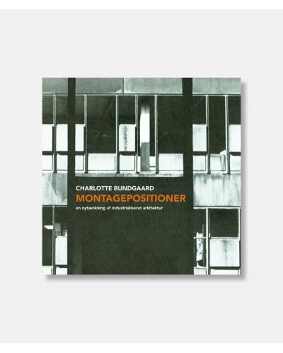 Montagepositioner - En nytænkning af industrialiseret arkitektur