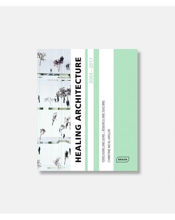 Healing Architecture 2004-2017