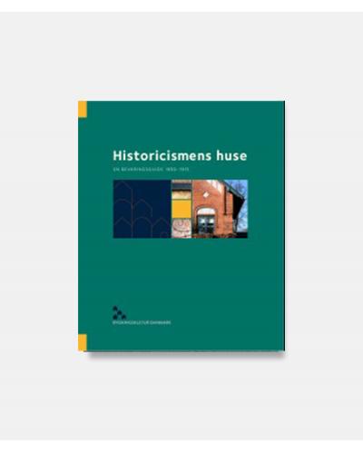 Historicismens huse - en bevaringsguide 1850-1915