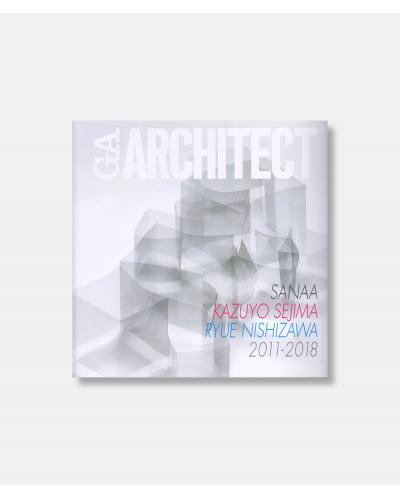 GA Architect Sanaa Kazuyo Sejima + Ryue Nishizawa 2011-2018