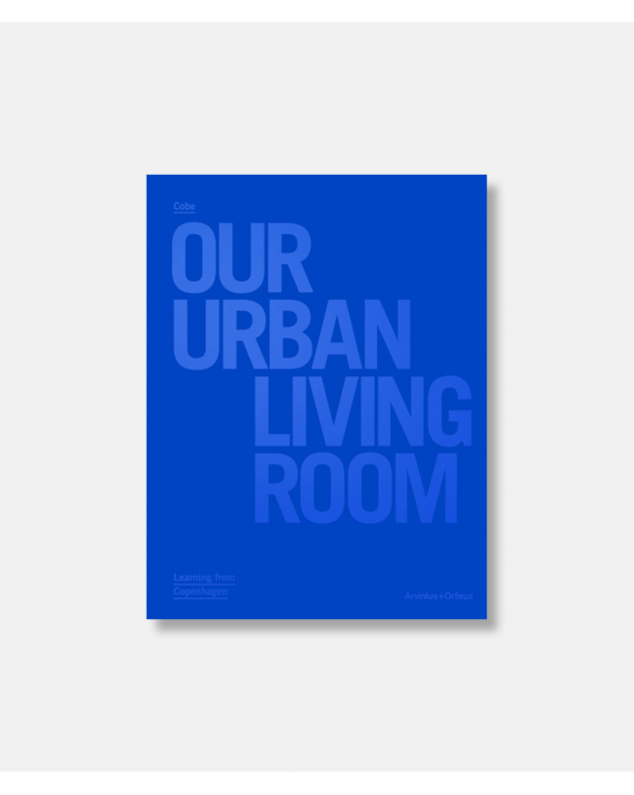 COBE - Our Urban Living Room - New revised edition