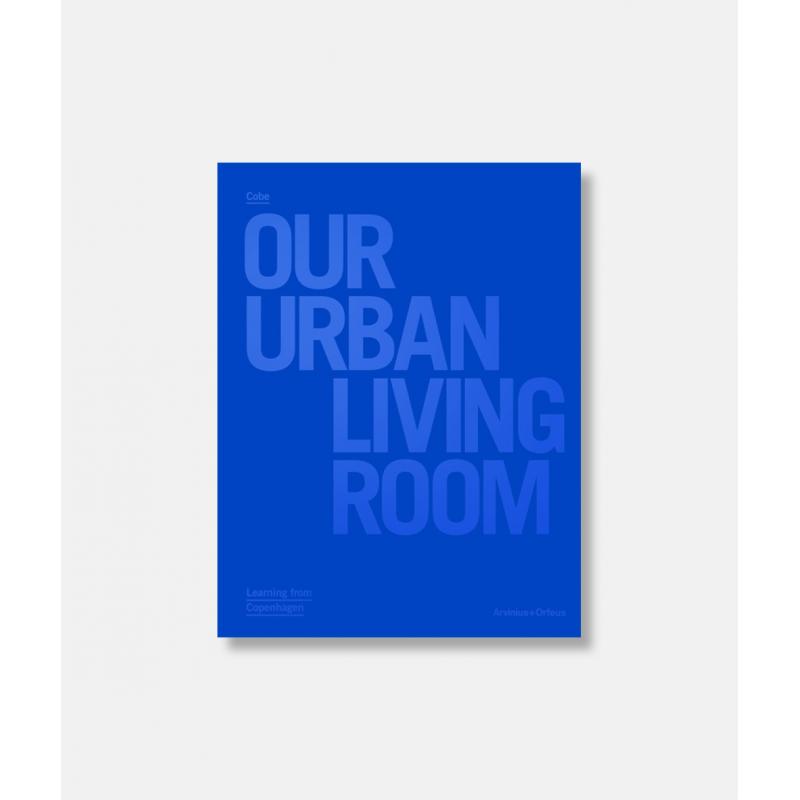 COBE - OUR URBAN LIVING ROOM