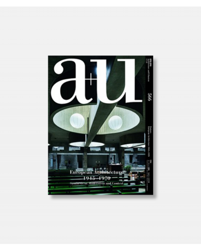 A+U 566 17:11 European Architecture 1945-1970