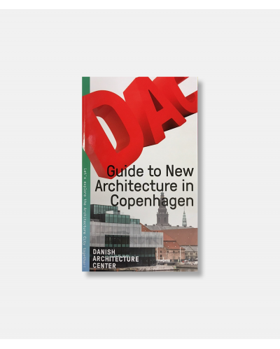 A Guide to New Danish Architecture in Copenhagen