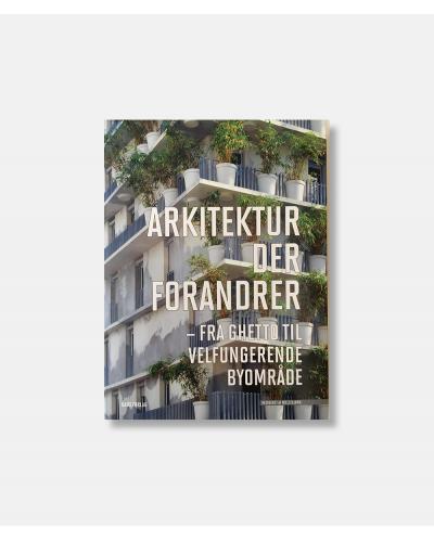 Arkitektur der forandrer - fra ghetto til velfungerende byområde