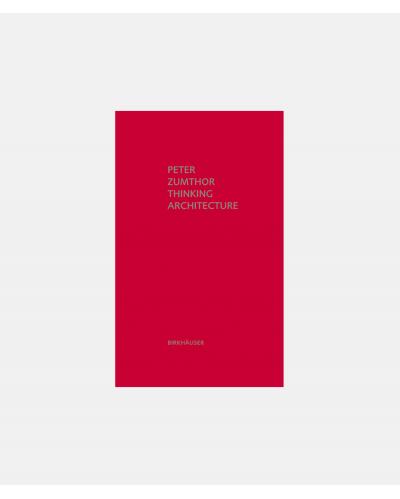 Thinking Architecture - Peter Zumthor