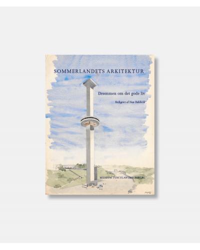 Sommerlandets arkitektur - Drømmen om det gode liv