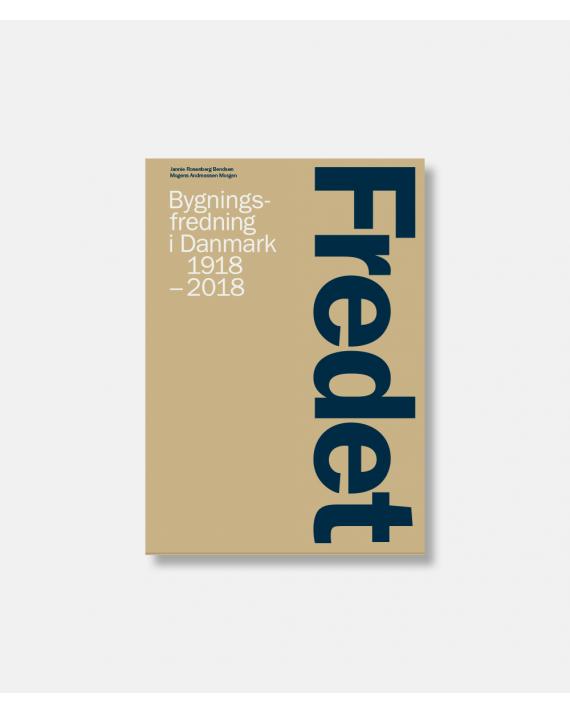 Fredet - Bygningsfredning i Danmark 1918-2018