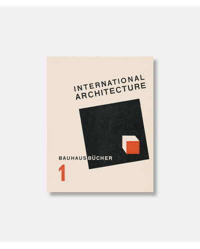 International Architecture - Walter Gropius - Bauhausbücher vol 1