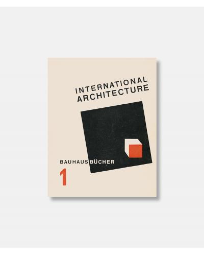 International Architecture - Walter Gropius - Bauhausbücher vol 1