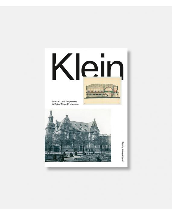 Klein - Arkitekten Vilhelm Kleins skrifter og historicismen i Danmark