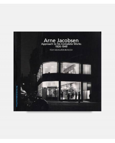 Arne Jacobsen - Approach to his Complete Works 1926-1971