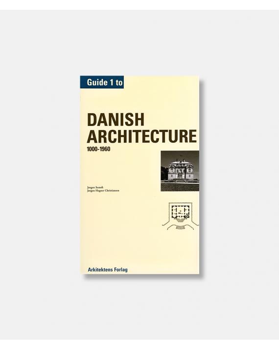 Guide to Danish Architecture Vol 1 (1000-1960)