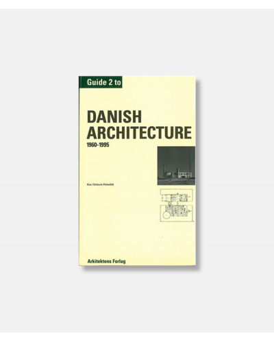 Guide to Danish Architecture Vol 2 (1960 - 1995)