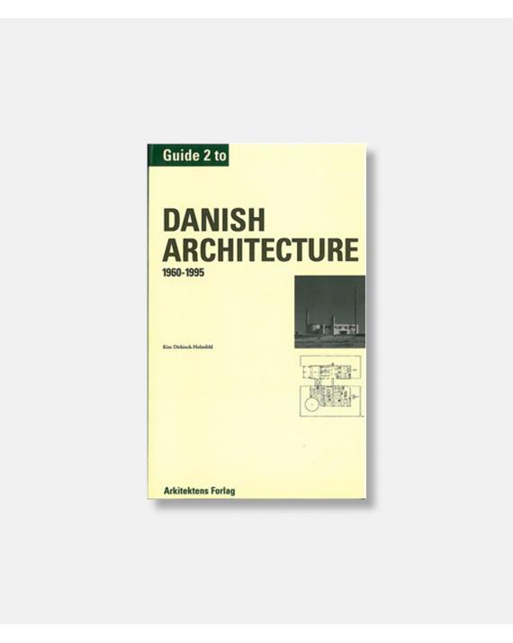Guide to Danish Architecture Vol 2 (1960 - 1995)