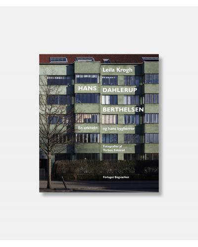 Hans Dahlerup Berthelsen - En arkitekt og hans bygherrer