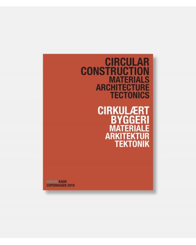 Cirkulært byggeri – materiale, arkitektur, tektonik