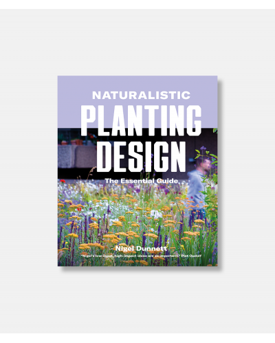 Naturalistic Planting Design - The Essential Guide