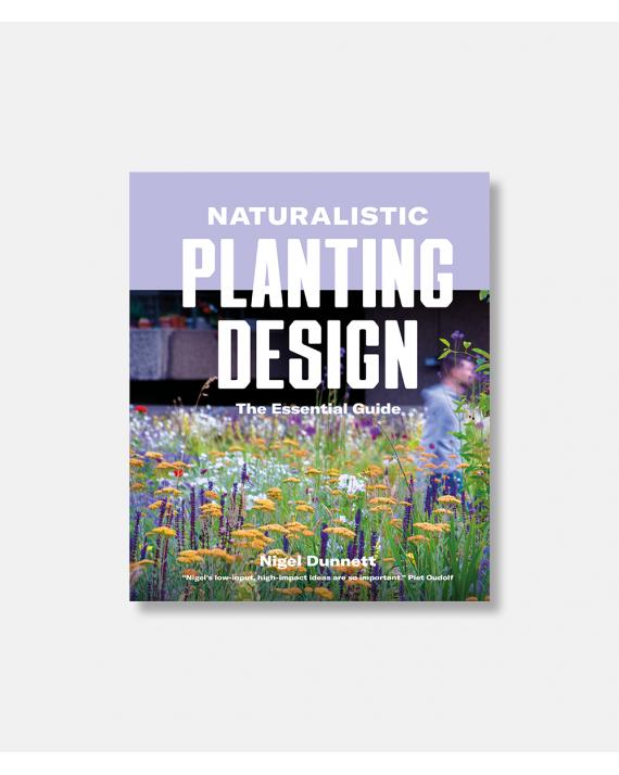 Naturalistic Planting Design - The Essential Guide
