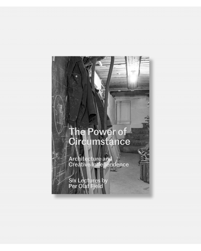 The Power of Circumstance - Architecture and creative Independence