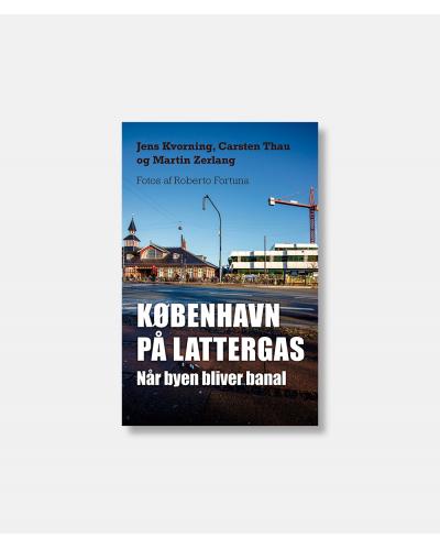 København på lattergas - Når byen bliver banal