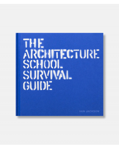 The Architectural School Survival Guide