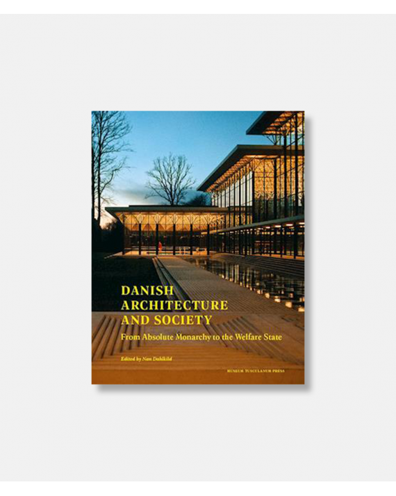 Danish Architecture and Society - From Monarchy to the Wellfare State