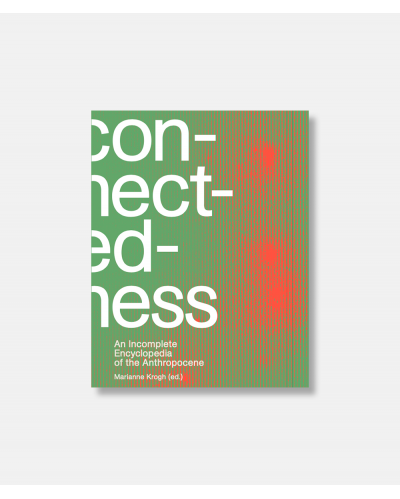 Connectedness - An Incomplete Encyclopedia of the Anthropocene