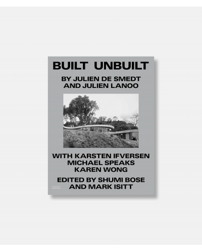 Built Unbuilt - by Julen de Smelt and Julien Lanoo