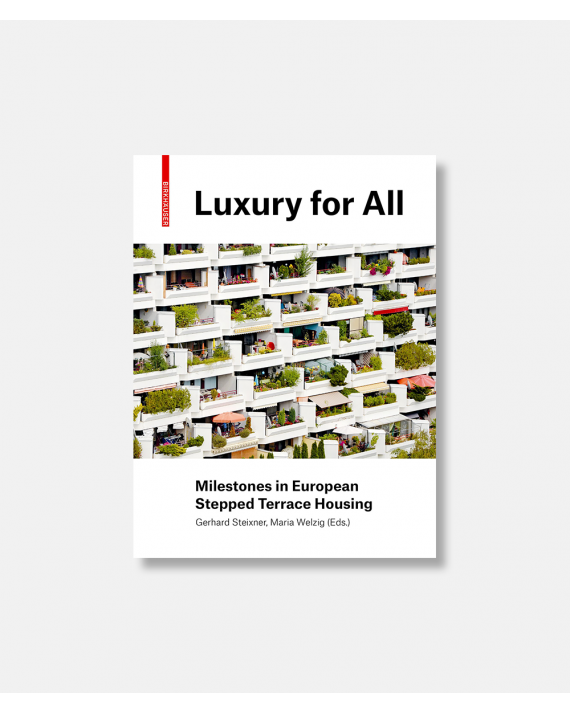 Luxury for every one - Milestones in European Stepped Terrace Housing