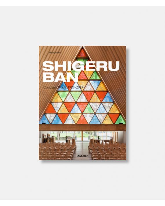 Shigeru Ban. Complete Works 1985 - 2015