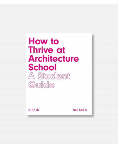 How to Thrive at Architecture School - A Student Guide