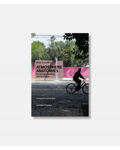 Atmosphere Anatomies , On Design, Weather, and Sensation