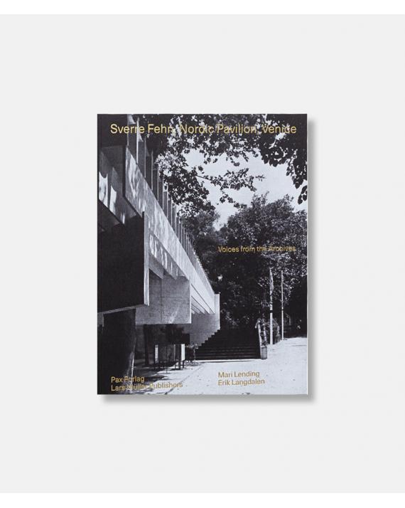 Sverre Fehn: Nordic Pavilion, Venice: Voices from the Archives