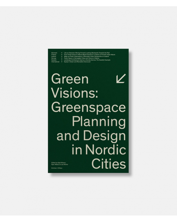 Green Visions Green Space Planning and Design in Nordic Cities