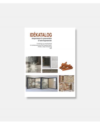 Idékatalog - Designstrategier for genanvendelse af nedrivningsmaterialer