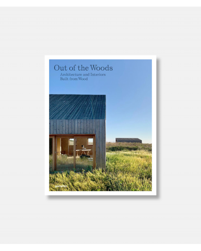 Out of the Woods - Architecture and Interiors built from wood