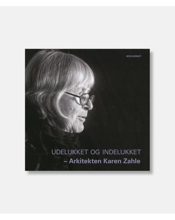 Udelukket og indelukket - Arkitekten Karen Zahle