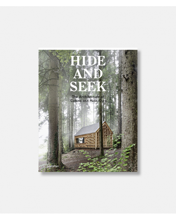Hide and Seek - The Architecture of Cabins and Hide-Outs
