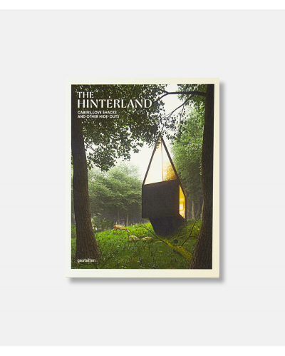 Hinterland - Cabins, Love Shacks and Other Hide-Outs