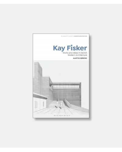 Kay Fisker - Works and Ideas in Danish Modern Architecture