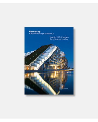 Generøs by - København nye arkitektur