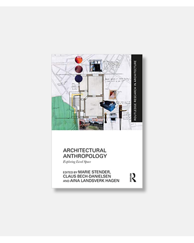 Architectural Anthropology - Exploring Lived Space